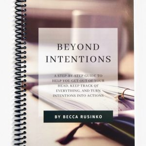 Image of spiral bound workbook Beyond Intentions: A Step-by-Step Guide to help you get out of your head, keep track of everything, and turn intentions into actions.