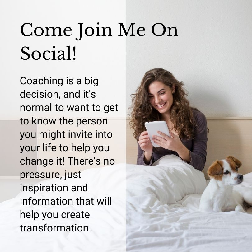 Image of a smiling girl sitting on a bed while using a Tablet. She has wavy brown hair. Wear a gray sweater. On her right she has a white puppy with some brown spots. On the left side of the image is a white rectangle with text. It says: Come Join Me On Social! (This is the main phrase). Coaching is a big decision, and it's normal to want to get to know the person you might invite into your life to help you change it! There's no pressure, just inspiration and information that will help you create transformation.