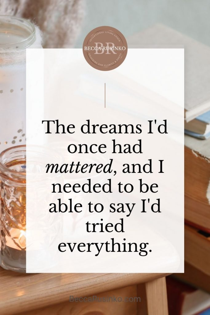 The dreams I'd once had mattered, and I needed to be able to say I'd tried everything. (The decorative background photo is only visible around the edges. You can see two candles and some books peeking out. The vibe is cozy and healing.)