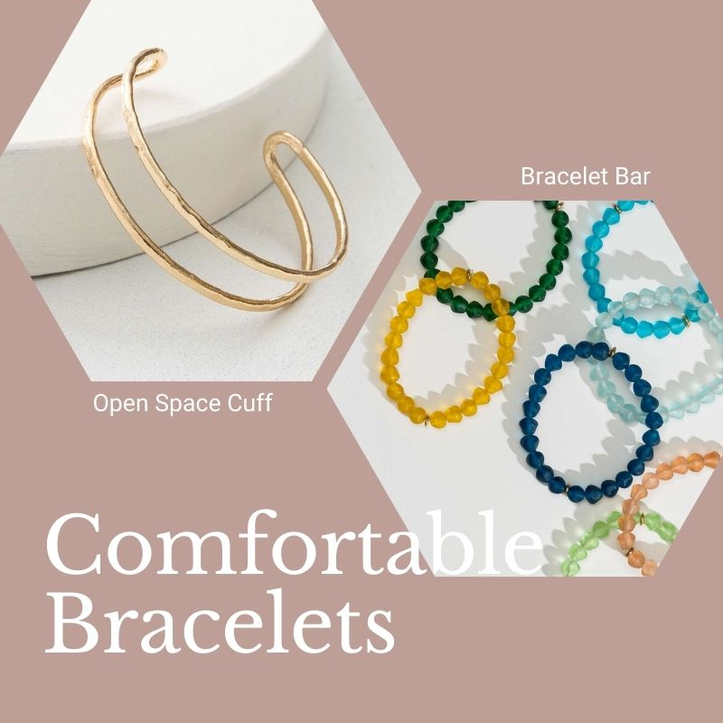 """Comfortable Bracelets. Open Space Cuff (a cuff bracelet made of two thin, gold strips about 1/2"""" apart. Bracelet Bar (a colorful beaded, elastic bracelet. Seven bracelets are shown, each is a solid color: Green, Yellow, Teal, Light Blue, Dark blue, Orange, light green.)"""